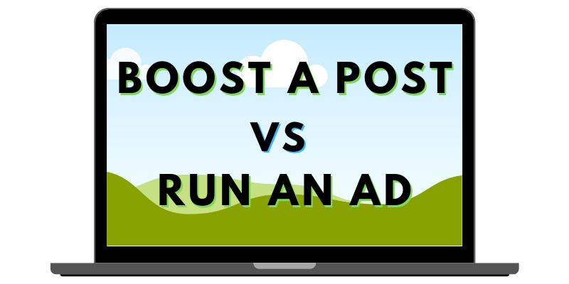 Boost A Post vs Run An Ad?